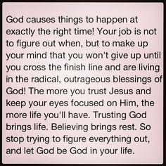 trusting brings life. believing brings rest. must remember this.