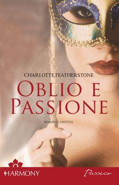 Leggo Rosa: OBLIO E PASSIONE di Charlotte Featherstone