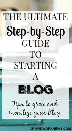 The Ultimate Step-by-Step Guide To Starting A Blog