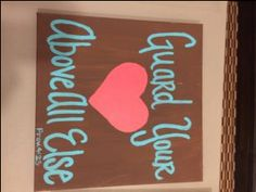 """""""Guard your heart above all else."""" Proverbs 4:23 // Canvas Painting idea for Responding to Love Women's Retreat with #CheriStrange, #SheYearns #WomensMinistry #Painting #RespondingtoLove"""