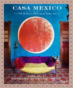 Casa Mexico: At Home in Merida and the Yucatan by Annie Kelly. Casa Mexico At Home in Merida and the Yucatan. Merida, Mexican Interior Design, Mexican Designs, Saint Andres, Estilo Navajo, Mexican Home Decor, Hacienda Style, Architectural Digest, My New Room