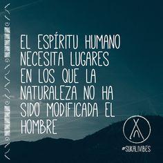El #espíritu #humano necesita #lugares en los que la #naturaleza no ha sido…