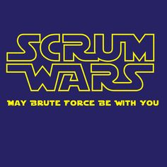 Scrum Wars - dumpTackle.com