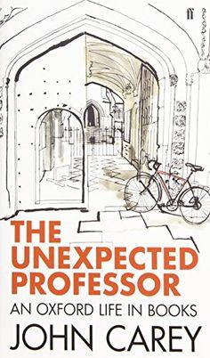 The Unexpected Professor: An Oxford Life in Books by John Carey http://www.amazon.co.uk/dp/0571310923/ref=cm_sw_r_pi_dp_7eUevb1EQKZKZ