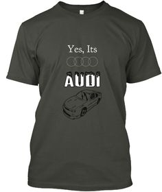 Yes, Its Audi Smoke Gray T-Shirt Front