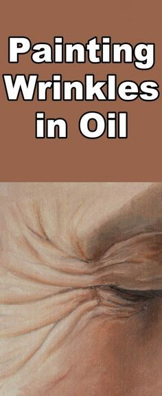 How to Paint Wrinkles in Oil — Online Art Lessons