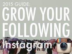 [2015 GUIDE] Growing Your Followers on Instagram by Twenty20 via slideshare #IG
