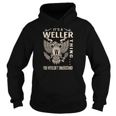 Its a WELLER Thing You Wouldnt Understand - Last Name, Surname T-Shirt (Eagle)