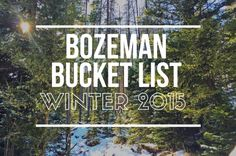 There's plenty to do in Montana during the winter! This Bozeman bucket list is just a sample!