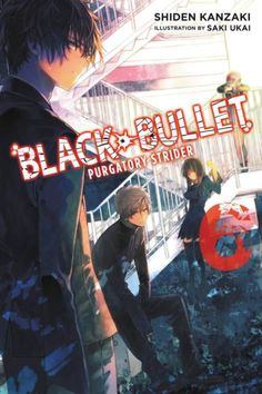 Buy Black Bullet, Vol. 6 (light novel): Purgatory Strider by Saki Ukai, Shiden Kanzaki and Read this Book on Kobo's Free Apps. Discover Kobo's Vast Collection of Ebooks and Audiobooks Today - Over 4 Million Titles! Best Book Covers, Book Cover Art, Light Novel, Magical Girl Raising Project, Good Books, Books To Read, Trinity Seven, Black Bullet, Spice And Wolf