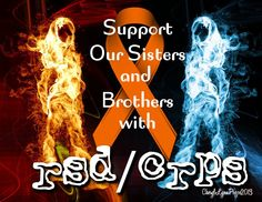 Support Our Sisters and Brother with RSD/CRPS