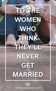 3 Things to Remember if You Think You'll Never Get Married   So many women think they're never getting married. We think we aren't good enough and that no one will love us for who we are. Often, we cover up our desire for companionship by blasting our female power and pushing men away. I think feminism is healthy, and I think being single and singleness in general is fantastic, BUT many women want covenant companionships and become depressed when they don't have them. So click through for…