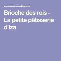 Brioche des rois - La petite pâtisserie d'iza
