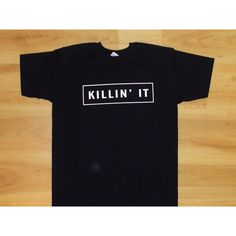 Killin It Tumblr T-Shirt Shirt Killin It Ig Tumbr Tees (18 CAD) ❤ liked on Polyvore featuring tops, t-shirts, black, women's clothing, t shirt, crewneck t shirt, print t shirts, unisex shirts and tee-shirt