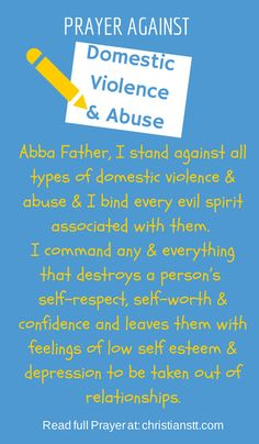 Prayer Against Domestic Violence and Abuse. Colossians 3:19 – Husbands, love your wives and do not be bitter toward them.