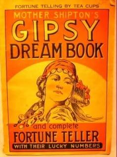 Mother Shipton's Gipsy Dream Book  1684 from LONDON - predictions of world events - power shifts  and  technology/advances in culture and enlightenment