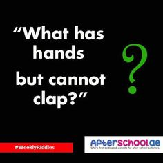 """""""What has hands but cannot clap?"""""""
