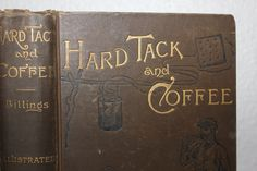 Hard Tack and Coffee by John D. Billings 1888, Vintage Book, Antique Book, War Book, Army Life, Brown and Gold, Brown Book by CarisHome on Etsy