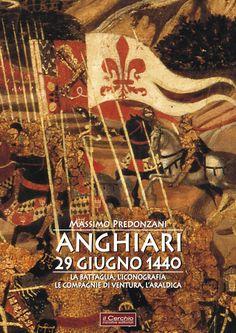 Anghiari, 29 giugno 1440, di Massimo Predonzani. Una recensione: http://1496.gabrieleomodeo.it/2015/07/recensione-anghiari-29-giugno-1440.html