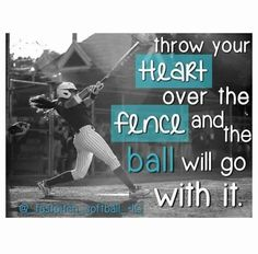 Softball - the quote is good but her swing is great - love it!