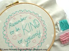 Bugs and Fishes by Lupin: Be Kind to Yourself: Free Embroidery Pattern