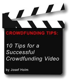 10 Tips for a Successful Crowdfunding Pitch Video | Josef Holm | LinkedIn