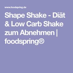 Shape Shake - Diät & Low Carb Shake zum Abnehmen | foodspring® Protein, Fitness, Low Carb, Shapes, Sport, Losing Weight, Deporte, Sports
