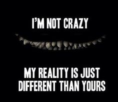 The things schizophrenic people see and hear are inded real to them. We just can see or hear them. Reality is different according to the person perceiving it.