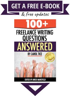 Get free updates + free e-book: 100+ Freelance Writing Questions Answered by Carol Tice