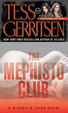 The Mephisto Club by Tess Gerritsen - #6 in the Rizzoli and Isles series ---- Side note: Don't read the books thinking they are like the show. They aren't.