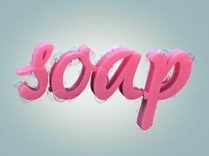 Soap by Den Brooks 3D Typography