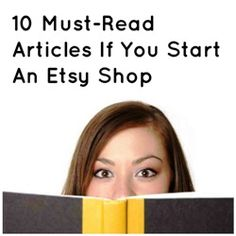10 Must-Read Articles If You Start An Etsy Shop