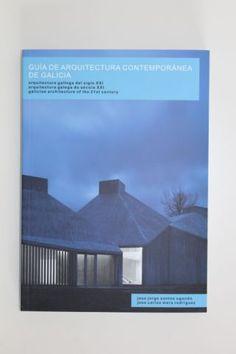 Guía de arquitectura contemporánea de Galicia = Contemporary Galician architecture guide / Jose Jorge Santos Ogando, Jose Carlos Mera Rodríguez. Signatura: 71 EG SAN  Na biblioteca: http://kmelot.biblioteca.udc.es/record=b1510201~S1*gag