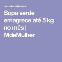 Sopa verde emagrece até 5 kg no mês   MdeMulher