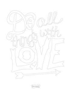Do all things with love, watercolor print, free printable adult coloring pages Quote Coloring Pages, Printable Adult Coloring Pages, Free Coloring Pages, Coloring Books, Mandala Art, Bird Seed Ornaments, Dawn Nicole, Art Pages, Watercolor Print