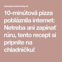 10-minútová pizza pobláznila internet: Netreba ani zapínať rúru, tento recept si pripnite na chladničku!