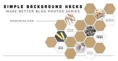 Make Better Blog Photos Series: Simple Background Hacks