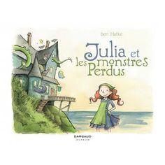 Julia et les monstres perdus par Ben Hatke. Conseillé par Patrick Rothfuss
