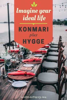 Imagine Your Ideal Life - KonMari plus Hygge - live your best life by combining the KonMari method & a hygge lifestyle!  #konmari #hygge