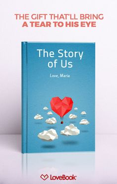 No doubt he knows you love him, but does he know all the little reasons why? Tug on his heartstrings with Lovebook, and create a story entirely unique to you. Your perfect anniversary, birthday, or holiday gift awaits at lovebookonline.com