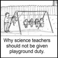 A little Science Teacher humor. ;)