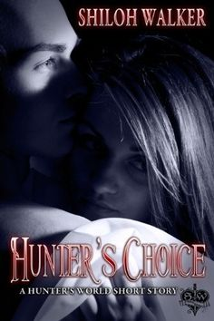 Hunter's Choice (The Hunters) by Shiloh Walker, http://www.amazon.com/dp/B003AKY45Y/ref=cm_sw_r_pi_dp_1WQ2qb09SNPX4