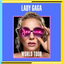 2018 - LADY GAGA, Jan. 18 Assago (Milan); tickets are available in Vicenza at Media World, Palladio Shopping Center, or online at www.ticketone.it and www.geticket.it