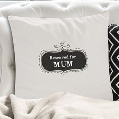 Personalised Cushion Cover - Reserved for Mum