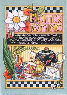 Mother O' Mine:  i am never alone for my mother's love always surrounds me.