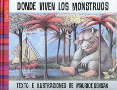 """""""DONDE VIVEN LOS MONSTRUOS"""" de Maurice Sendak. Editorial: Alfaguara. Como un escape a las regañinas de su madre, el rebelde Max se refugia en el mundo de la imaginación, viaja al país de los monstruos y llega a convertirse en rey de sus bonachones habitantes."""