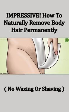 How To Naturally Remove Body Hair Permanently. ( No Waxing Or Shaving ) - Health Tips Portal Beauty Care, Beauty Skin, Hair Beauty, Beauty Hacks, Beauty Stuff, Health And Beauty Tips, Health Tips, Belleza Diy, Unwanted Hair