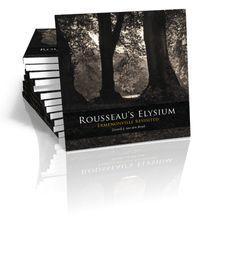 Rousseau's Elysium Ermenonville Revisited Gerard J. van den Broek | 2012