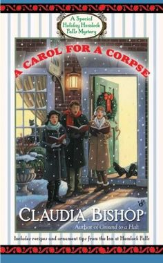 "Read ""A Carol for a Corpse"" by Claudia Bishop available from Rakuten Kobo. From the author of Ground to a Halt comes a special holiday Hemlock Falls Mystery. Hemlock Falls is one of the most pict. Best Mysteries, Cozy Mysteries, Murder Mysteries, Good Books, Books To Read, My Books, Christmas Books, Christmas Time, Xmas"