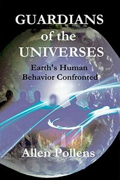 Guardians of the Universes - Earth's Human Behavior Confronted http://amzn.to/2DgjlWE  The Guardians patience with human behavior is at an end. Significant change is required to avert final consequences. Can humanity be saved?   #gift #giftidea #Christmas2017 #kindle #book